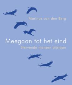 Meegaan tot het eind / Marinus van den Berg