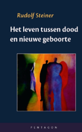Het leven tussen dood en nieuwe geboorte / Rudolf Steiner
