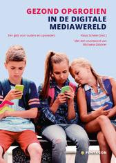 Gezond opgroeien in de digitale mediawereld / Klaus Scheler (red)