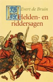 Helden- en riddersagen / Evert de Bruin