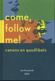 Come, follow me! / Jam Kruimink
