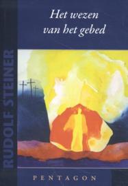 Het wezen van het gebed /Rudolf Steiner