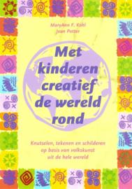 Met kinderen creatief de wereld rond / Marry Ann Kohl