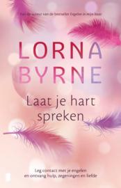 Laat je hart spreken / Lorna Byrne