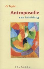 Antroposofie, een inleiding / Ed Taylor