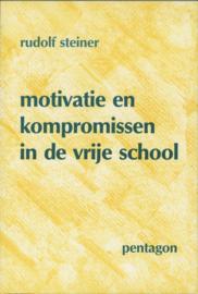 Motivatie en kompromissen in de vrije school, Rudolf Steiner