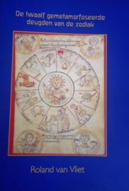 De twaalf gemetamorfoseerde deugden van de zodiak / Roland van Vliet