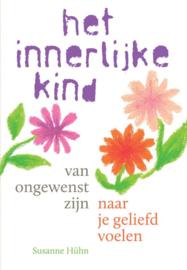 Het innerlijke kind, van ongewenst zijn naar je geliefd voelen / Susanne Huhn