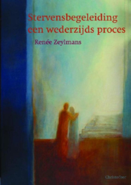 Stervensbegeleiding, een wederzijds proces / Renée Zeylmans