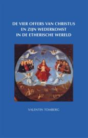 De vier offers van Christus en zijn wederkomst in de etherische wereld/ Tomberg, Valentin