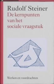 De kernpunten van het sociale vraagstuk / Rudolf Steiner