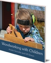 Woodworking with Children,  Anette Grunditz and Ulf Erixon