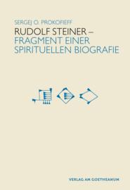 Sergej O. Prokofieff / Rudolf Steiner – Fragment einer spirituellen Biografie