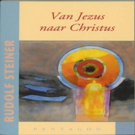 Van Jezus naar Christus / Rudolf Steiner