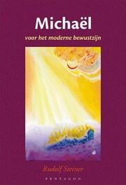 Michael voor het moderne bewustzijn/ Rudolf Steiner