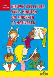 Nieuwe spelletjes van 3 minuten om kinderen te motiveren / Kathy Paterson
