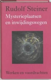 Mysterieplaatsen en inwijdingswegen / Rudolf Steiner