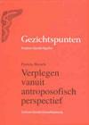 Gezichtspunten 19 Verplegen vanuit Antroposofisch perspectief / Patricia Wessels