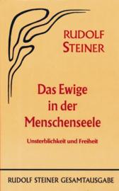 Das Ewige in der Menschenseele Unsterblichkeit und Freiheit  GA 67 / Rudolf Steiner