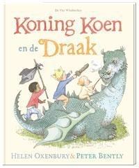 Koning Koen en de draak / Peter Bently