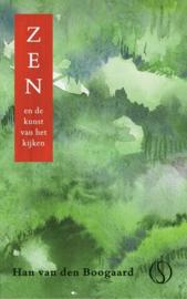 Zen en de kunst van het kijken / Han van den Bogaard