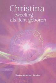 Christina tweeling als licht geboren / Bernadette von Dreien