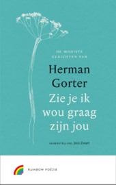Zie je, ik wou graag zijn jou / Herman Gorter