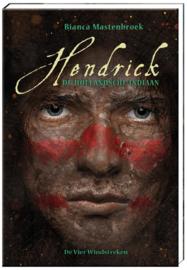 Hendrick, de Hollandsche indiaan / Bianca Mastenbroek