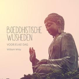 Boeddhistische wijsheden voor elke dag / Wiliam Wray