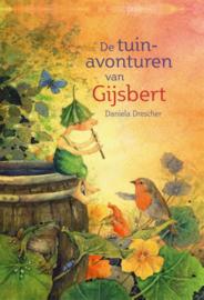 De tuinavonturen van Gijsbert / Daniela Drescher