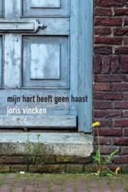 Mijn hart heeft geen haast / Joris Vincken