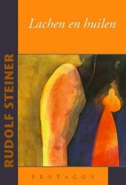 Lachen en Huilen / Rudolf Steiner