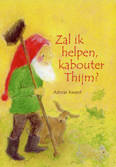Zal ik helpen kabouter Thijm / Admar Kwant