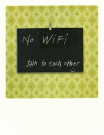 No WiFi...talk to each other, Daniel Reiter