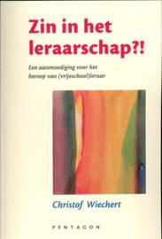 Zin in het leraarschap / Christof Wiechert