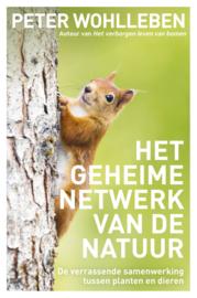 Het geheime netwerk van de natuur / Peter Wohlleben
