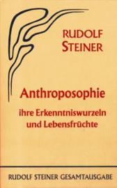 Anthroposophie, ihre Erkenntniswurzeln und Lebensfrüchte GA 78 / Rudolf Steiner