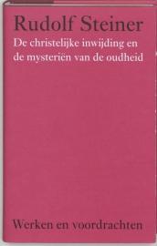 De christelijke inwijding en de mysterien van de oudheid / Rudolf Steiner