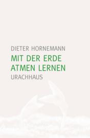 Mit der Erde atmen lernen, Dieter Hornemann
