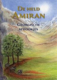 De held Amiran, Georgische Sprookjes - Lilian van der Stap