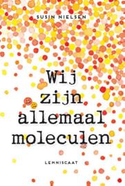 Wij zijn allemaal moleculen / Susin Nielsen