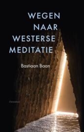 Wegen naar westerse meditatie / B. Baan