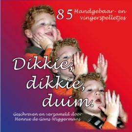 Dikkie. dikkie, duim / Hennie de Gans