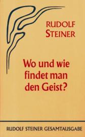 Wo und wie findet man den Geist? GA 57 / Rudolf Steiner