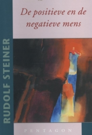 De positieve en de negatieve mens / Rudolf Steiner