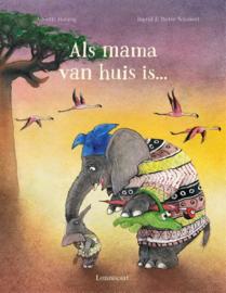 Als mama van huis is... / Ingrid & Dieter Schubert