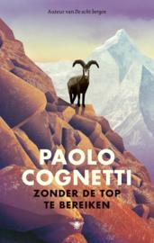 Zonder de top te bereiken / Paolo Cognetti