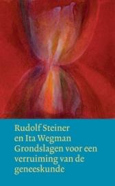 Grondslagen voor een verruiming van de geneeskunde volgens geesteswetenschappelijke inzichten / Rudolf Steiner