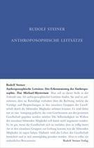 Anthroposophische Leitsätze Der Erkenntnisweg der Anthroposophie - Das Michael-Mysterium Anthroposophische Leitsätze GA 26 / Rudolf Steiner