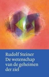 De wetenschap van de geheimen der ziel / Rudolf Steiner